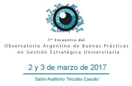 I Encuentro del Observatorio Argentino de Buenas Prácticas en Gestión Estratégica Universitaria